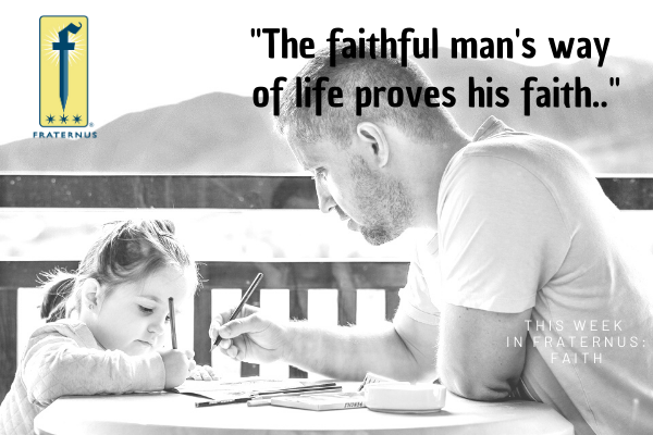_The faithful man's way of life proves his faith