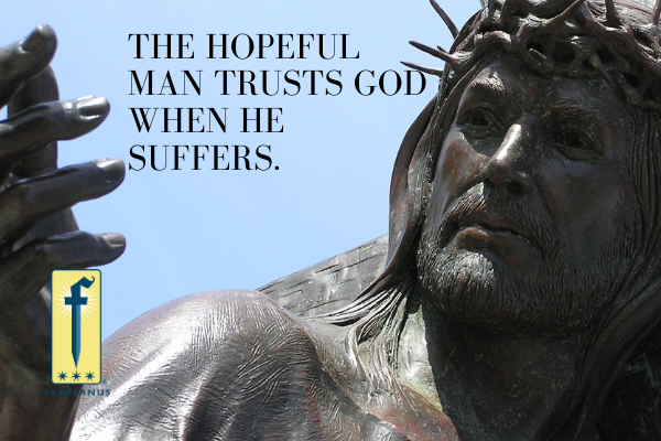 the hopeful man trusts god when he suffers