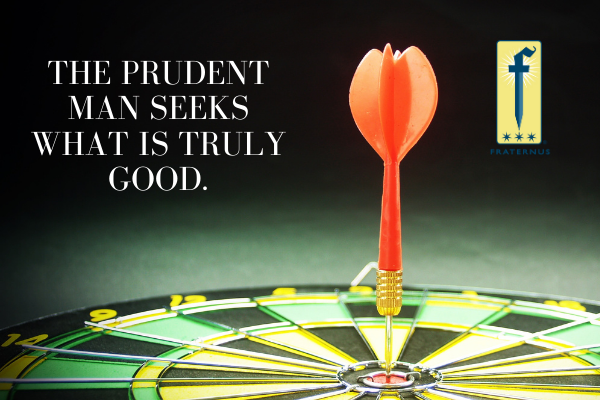 the prudent man seeks what is truly good