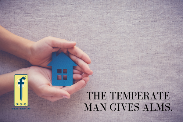 the temperate man gives alms